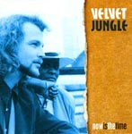 CD-Cover: Velvet Jungle - Now Is The Time